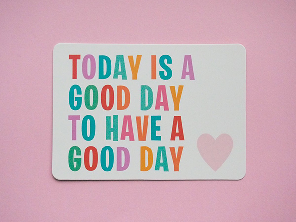 Today is a good day Positive affirmation card